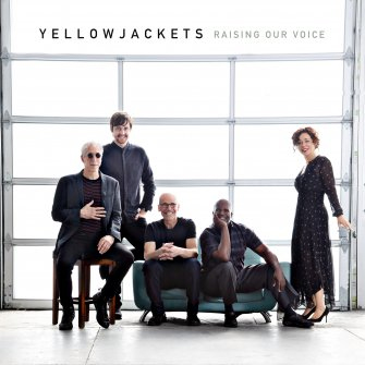 Raising Our Voice by Yellowjackets