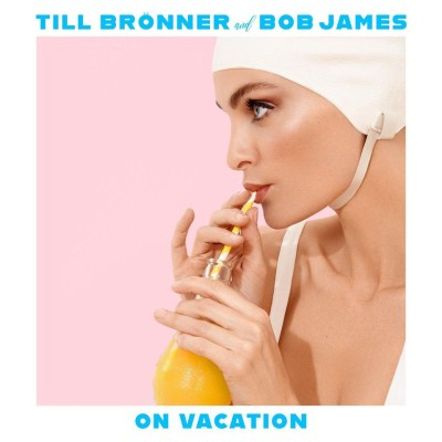 On Vacation from Till Bronner and Bob James