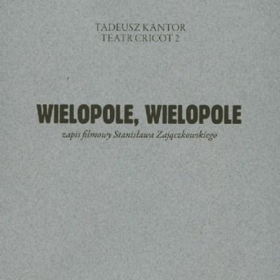 Tadeusz Kantor, DVD, Wielopole Wielopole, zapis filmowy Stanisława Zajączkowskiego