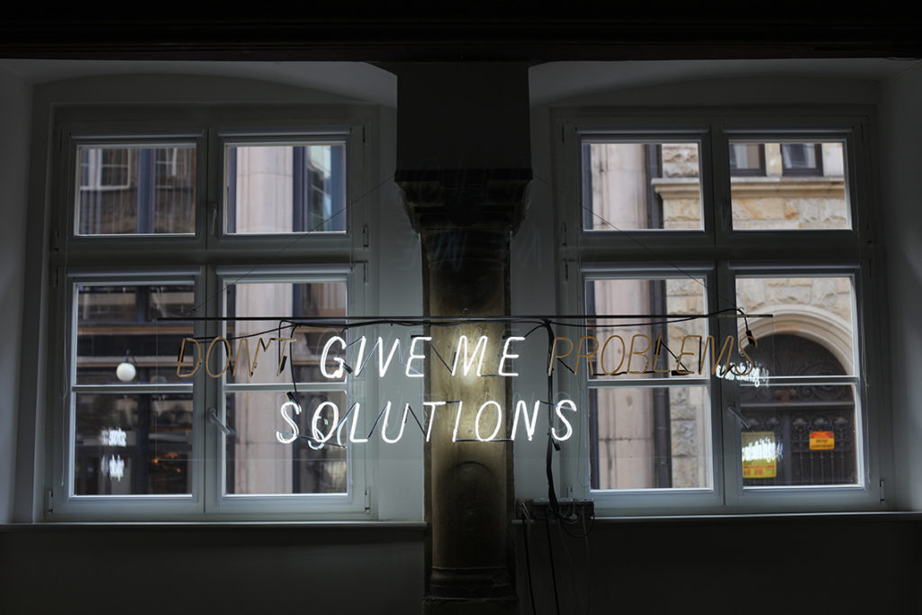 Wojciech Puś, Don't Give Me Problems Give Me Solutions, neon