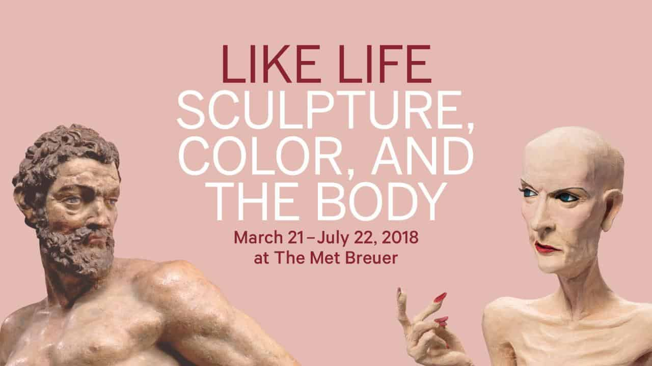 Like Life Sculpture, Color, and the Body exhibition