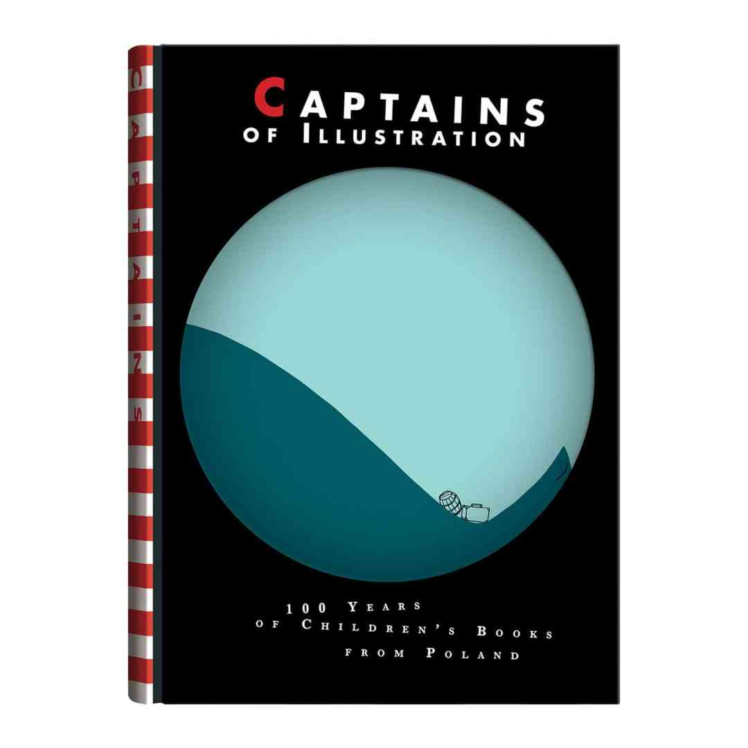 Captains of Illustration. 100 Years of Children's Books from Poland