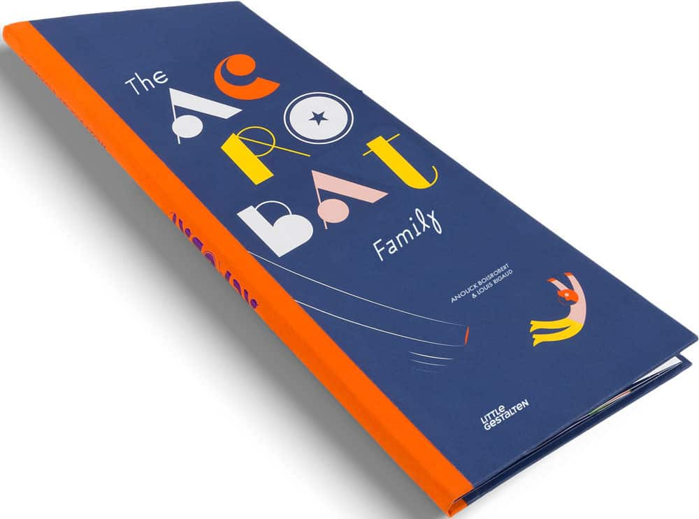 The Acrobat Family – Learn Counting Skills and the Joys of Working in a Family, Anouck Boisrobert & Louis Rigaud, Little Gestalten