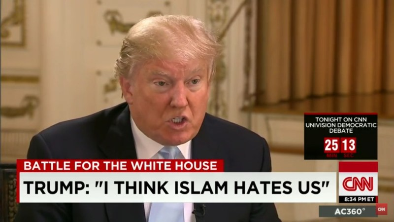 """I Think Islam Hates Us"" Trump Tells Anderson Cooper That Entire Religion Hates America"