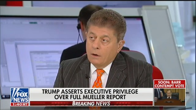 Fox's Judge Napolitano: Full Mueller Report Likely Not Covered By Executive Privilege