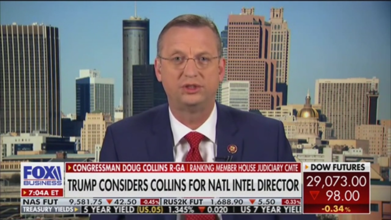 Doug Collins Tells Fox Business He's Not Interested in Becoming Trump's Director of National Intelligence
