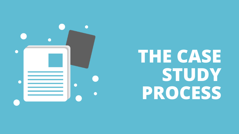 Case Study Process