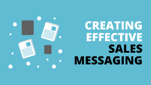 Creating Effective Sales Messaging Podcast
