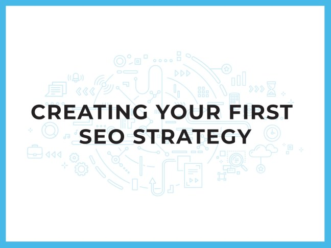 Creating your first SEO Strategy