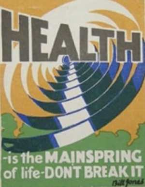 HEALTH-is the MAINSPRING of life-DON'T BREAK IT.