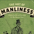 Thumbnail image for Announcing the Launch of the Art of Manliness Book!