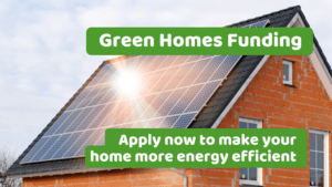 Green homes funding - apply now to make your home more energy efficient