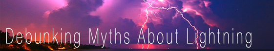 Debunking Myths About Lightning