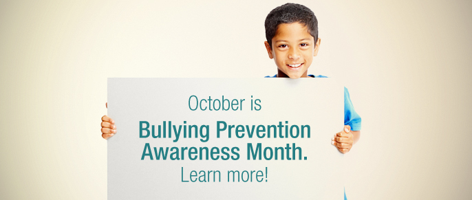 October is Bullying Prevention Awareness Month.