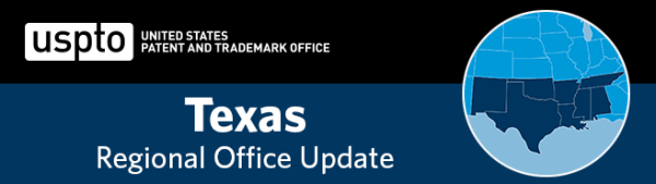 united states patent and trademark office texas regional office update