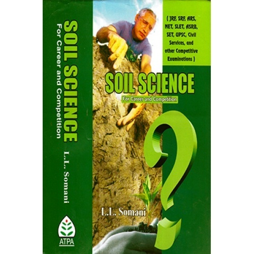 Soils Science : For Career and Competition by L.L. Somani ...