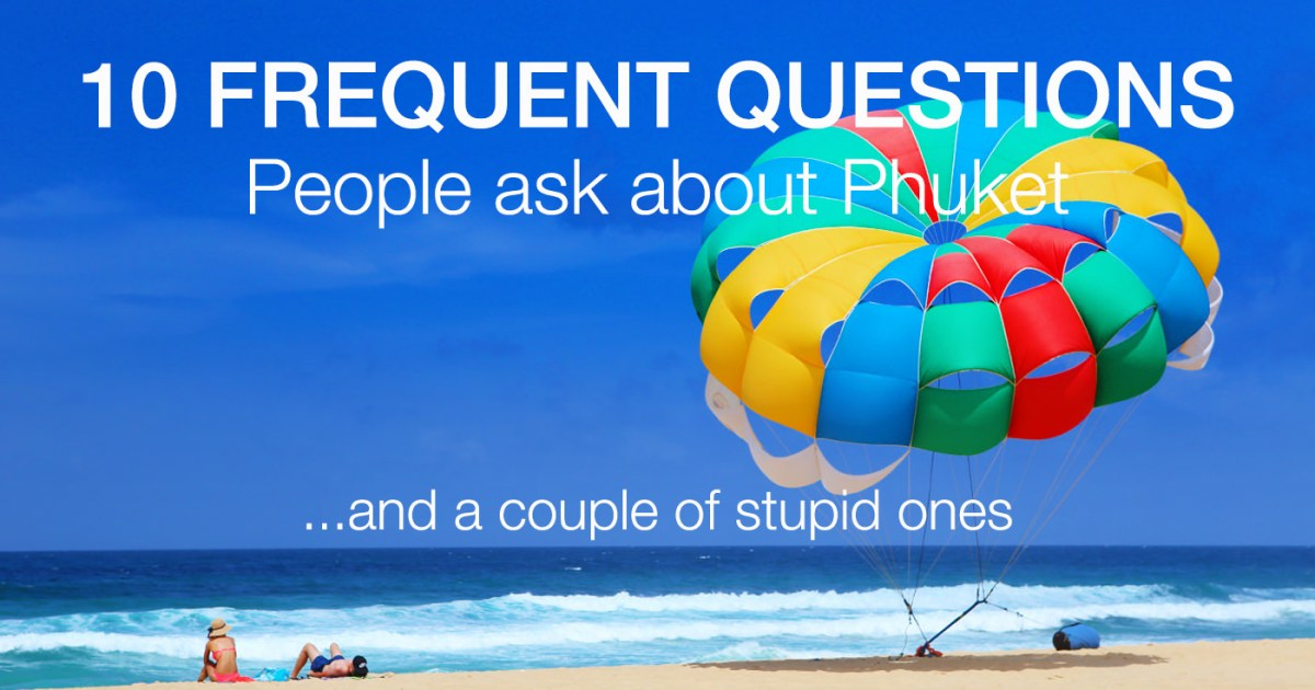Frequent Questions about Phuket