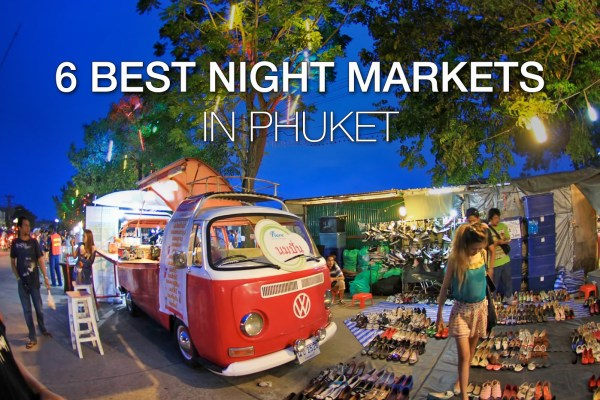 6 Best Night Markets in Phuket