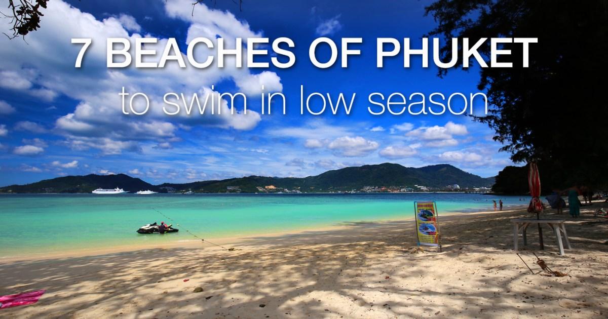 Phuket Beaches for Low Season