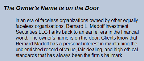 From Madoffs website: Name is on the Door
