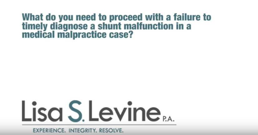 What do you need to proceed with a failure to timely diagnose a shunt malfunction in a medical malpractice case?