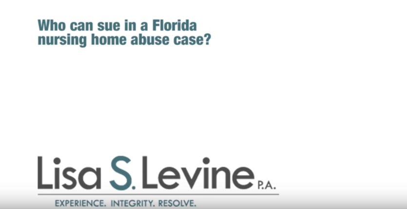 Who can sue in a Florida nursing home abuse case?