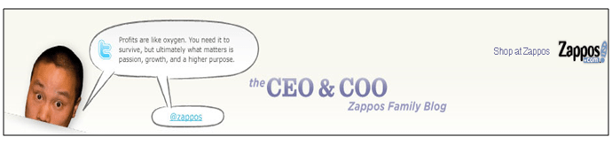 Zappos CEO Tony Hsieh blogs regularly as well as staying engaged with customers and employees via Twitter
