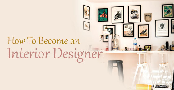What does a interior decorator do for How to become a interior designer