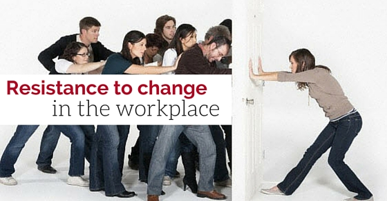 Resistance to Change in the Workplace: How to Deal - WiseStep