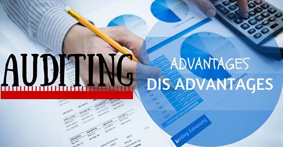 AUDITING-Meaning, Definition , Objectives, Advantages and Disadvantages, Basic Principles of Auditing.