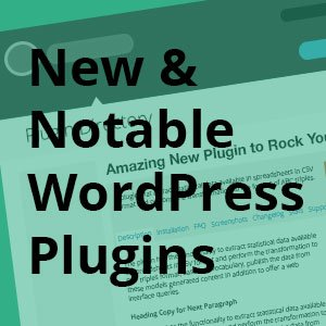 New & Notable WordPress Plugins – 53.15