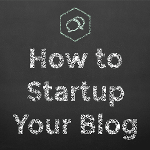 How to Startup Your Blog: The Mindset & Finances Required