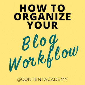 How to Organize Your Blog Workflow