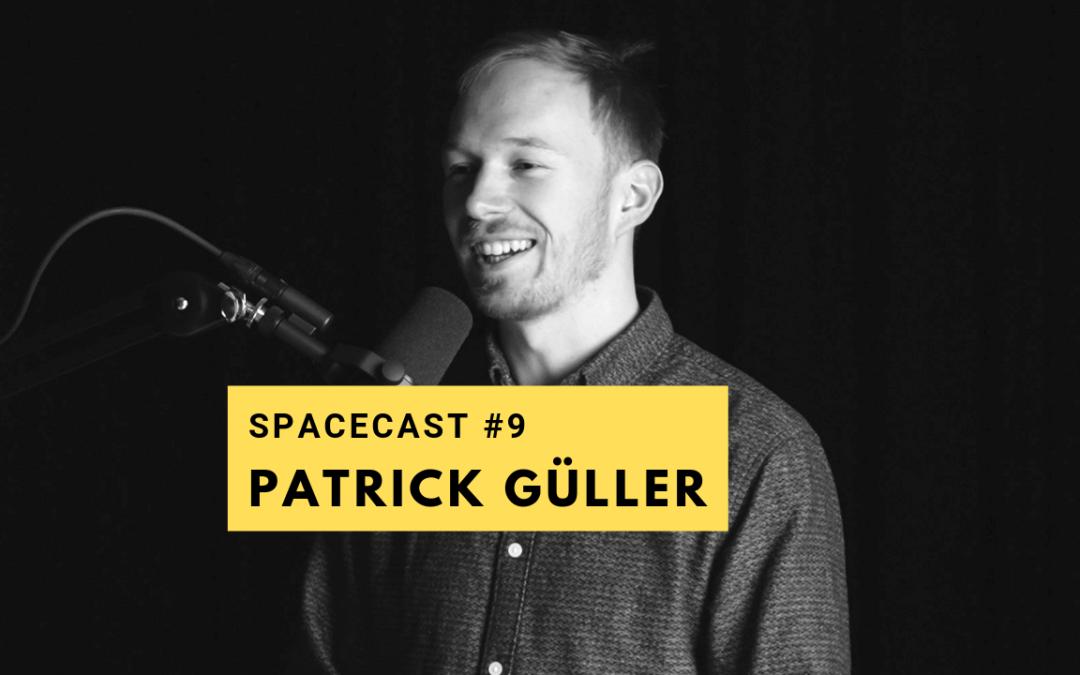 SpaceCast #9 – Patrick Güller