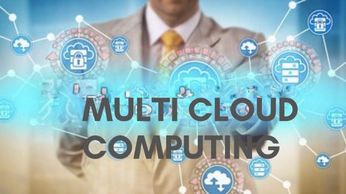 Multi cloud computing