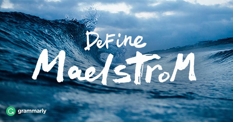 Define MAELSTROM