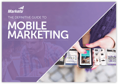 The Definitive Guide to Mobile Marketing