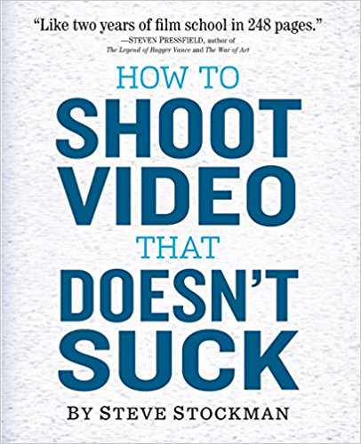 how-to-shoot-video-doesn't-suck-book