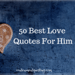 50 of the Best Love Quotes for Him