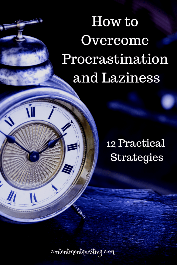How to Overcome Procrastination and Laziness 12 Tips for Success #procrastination #lazy #laziness #overcomingprocrastination #productivity #timemanagement #contentmentquesting #getmoredone