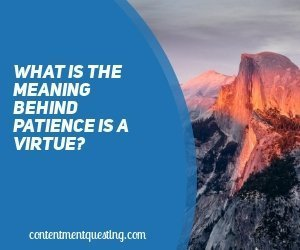 Patience is a virtue. Have you heard that saying? Looking more closely at why patience is a virtue and why it's worthwhile to cultivate...#God'stiming #truths #life #rememberthis #sotrue #faith #people #goodthings #patience #patienceisavirtue #virtue #calmandpatient #inspirational #personalgrowth #contentmentquesting