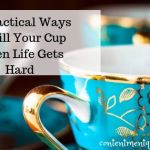33 Practical Ways To Fill Your Cup When Life Gets Hard