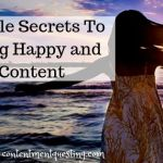 Simple Secrets You Need to Know to Be Happy and Content