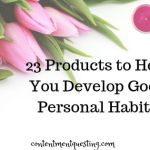 Top Products to Help You Develop Good Personal Habits
