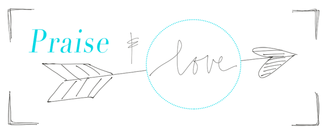 love and praise