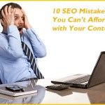 10 SEO Mistakes You Can't Afford with Your Content