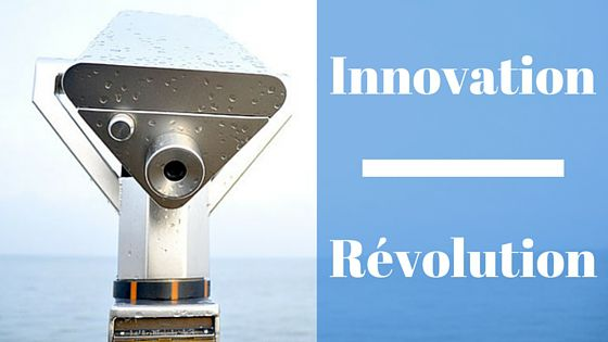 Innovation - Révolution