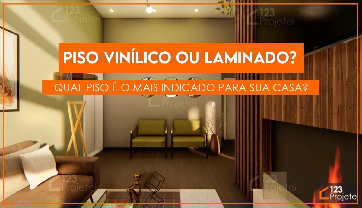Read more about the article Piso vinílico ou piso laminado? Qual é o piso mais indicado para sua casa?