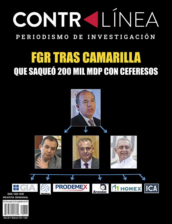 Portada 761 de la revista Contralínea, periodismo de investigación. FGR tras Calderón, Cordero y García Luna por autorizar 200 mil millones a Ceferesos