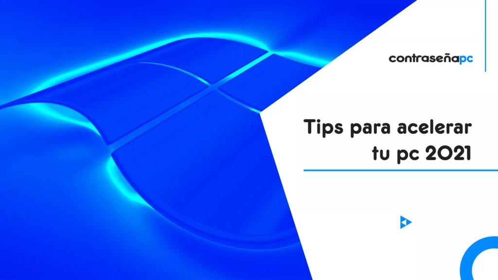 Tips-para-acelerar-tu-pc-2021-contra-pc